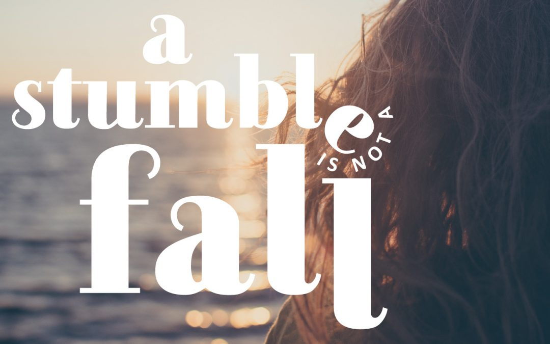 A Stumble Is Not A Fall